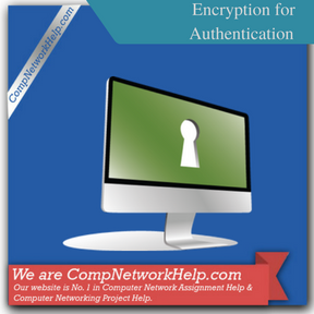 Encryption for Authentication Assignment Help